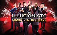 THE ILLUSIONISTS - MAGIC OF THE HOLIDAYS
