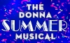 SUMMER The Donna Summer Musical